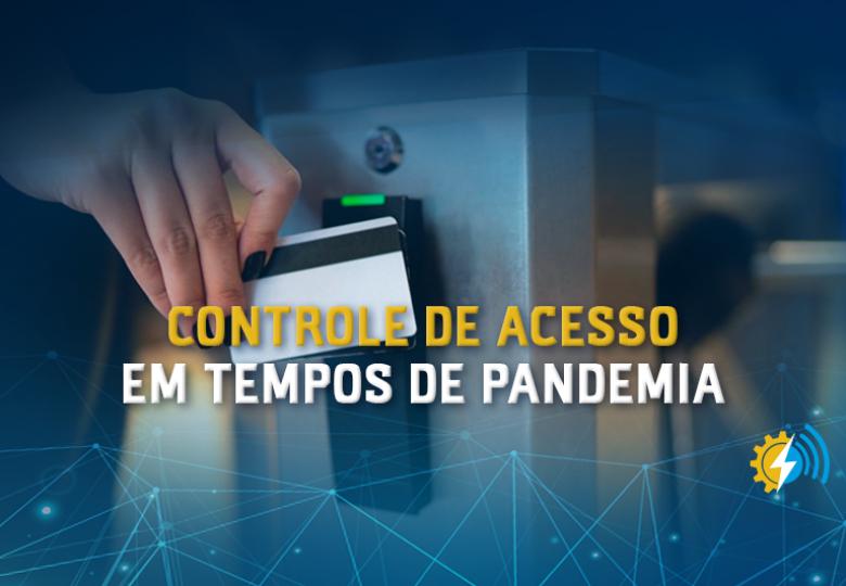 Controle de acesso em tempos de pandemia